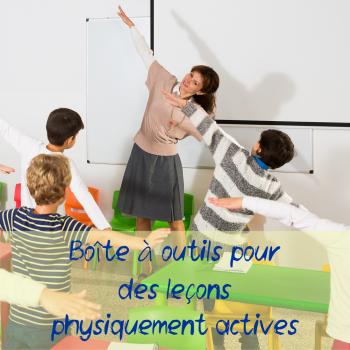 Boîte à outils pour des leçons physiquement actives
