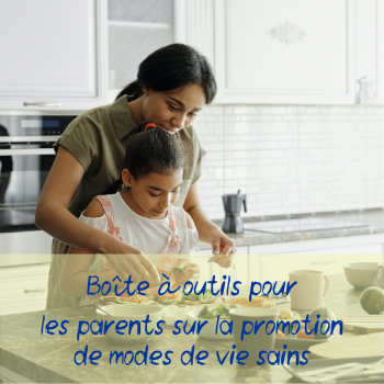 Boîte à outils pour les parents sur la promotion de modes de vie sains